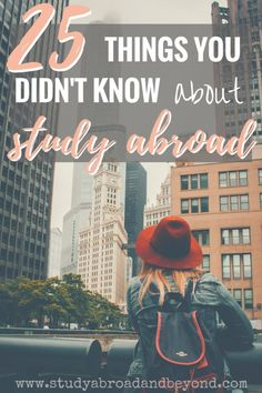 25 Things You Didn't Know About Study Abroad | Study Abroad and Beyond