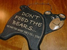DON'T FEED THE BEARS SIGN - Black Bear Primitive Lodge Rustic Cabin Home Decor