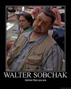 """Walter Sobchak - (John Goodman) - """"The Big Lebowski"""" - 1998 One of the greatest characters in movies. I love when he kicks the nihilists asses. And """"Calmer than you are, Dude. Funny Running Memes, Running Humor, The Big Lebowski, Dudeism, Coen Brothers, Steve Buscemi, The Rocky Horror Picture Show, Star Wars, Laugh At Yourself"""