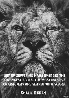 Out of suffering have emerged the strongest souls;...
