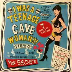 """""""I Was A Teenage Cave Woman"""" by The """" 5.6.7.8'S (Japanese band) record 7"""" 45 & 33 set (date unknown)."""
