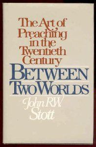 "Book Review: ""Between Two Worlds"" (John Stott)   Tetelestai All Souls Church, John Stott, Between Two Worlds, Book Review, Books, Libros, Book, Book Illustrations, Libri"