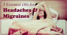 5 Essential Oils for Headaches and Migraines - VeggieConverter