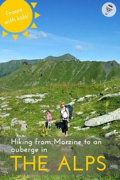 France with Kids: Overnight in an Auberge. I have long dreamt of sleeping in a quiet Auberge in the mountains, eating fondue and breathing in the fresh dewy morning air. This year we decided to take the kids on a three hour hike from Morzine in the French