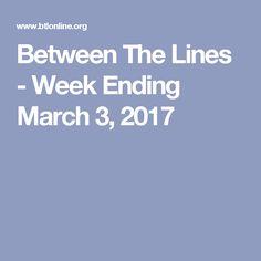 Between The Lines - Week Ending March 3, 2017