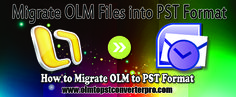 Migrate OLM File into PST File Format for Mac