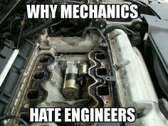 Why Mechanics hate engineers - gearhead meme