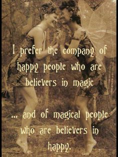 Believe in magic and happiness