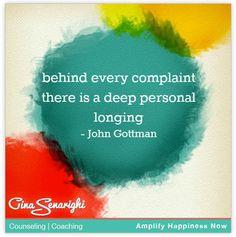 behind every complaint is a deep personal longing - john gottman… John Gottman, Marriage Relationship, Marriage Advice, Relationship Repair, Life Advice, Marriage And Family, Healthy Relationships, Counseling, Wise Words