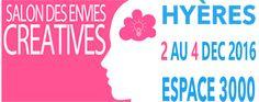 Salon des Envies Créatives à Hyères (Var) les 2, 3 et 4 décembre 2016. Venez nous rendre visite et soyez les premiers à découvrir nos nouveautés