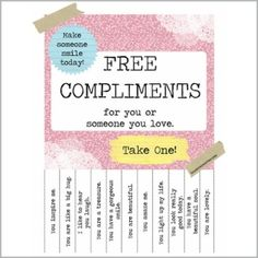 Free compliments. Post in the middle school halls :)