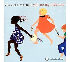 elizabeth mitchell - great music for the whole fam and especially the kiddos!