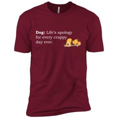 dog life's apology for every crappy day ever Next Level Premium Short Sleeve Tee