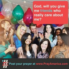 God will you give me great friends?  #friends #pray #bible #prayer #inspiration #quote #jesus #typography #design #america  www.facebook.com/weprayamerica  www.youtube.com/newlifeamerica  www.instagram.com/prayamerica