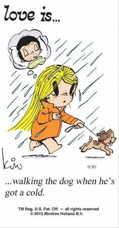 Love is.walking the dog when he's got a cold Love Is Cartoon, Love Is Comic, Cartoons Love, What Is Love, I Love You, My Love, Husband Love, To My Future Husband, Future Boyfriend