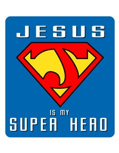 Jesus is my Superhero