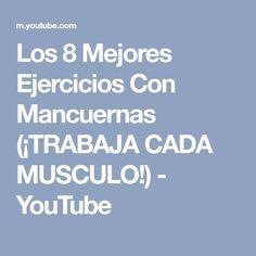 Los 8 Mejores Ejercicios Con Mancuernas (¡TRABAJA CADA MUSCULO!) - YouTube