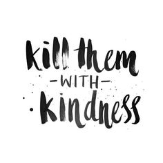 N E G A T I V E // thoughts need love too! We are human beings after all! Here is a simple way to tell #negativenelly and #negativenancy that everything is going to be just fine: kill her with kindness. How do you do that Angel? :: Negative thinking is ju