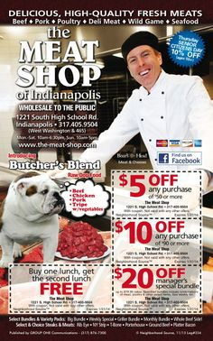 The Meat Shop has coupons for the Indy area expiring 1/31/14 with My Neighborhood Source. Print & Save!