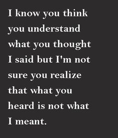 INTP. Stop listening to what you think I'm saying and listen to the words actually coming out of my mouth - I choose them carefully.
