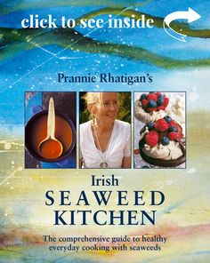 Irish Seaweed Kitchen; the comprehensive guide to healthy everyday cooking with seaweeds. Irish seaboard lore, recipes old and new, nutritional information