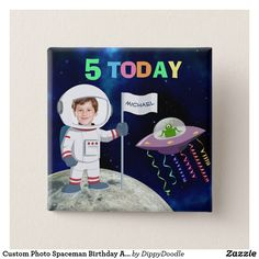 Shop Custom Photo Spaceman Birthday Age Pinback Button created by DippyDoodle. Kids Birthday Party Invitations, Birthday Thank You, Birthday Gifts, Kids Stickers, Custom Stickers, Alien Party, Moon Party, Kids Party Supplies, Custom Buttons