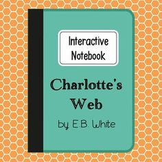 Charlottes Web Interactive Notebook Novel Study  Low Prep and Stress-Free. Can be used for the BOOK or MOVIE (or both!). This interactive notebook novel study is designed to be a relaxed unit for both teacher and students.