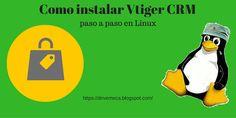 Como instalar Vtiger CRM paso a paso en Linux