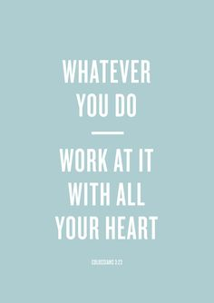 #Inspiration from @Madelyn Davies Retana From Scratch | Work at it with all you heart