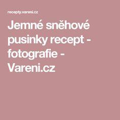 Jemné sněhové pusinky   recept - fotografie - Vareni.cz