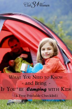 So you're planning on taking the kids camping? Heading off to the great outdoors? Here is some good advice and FREE PRINTABLE checklist on what to bring! What You Need to Know- and Bring - If You're Camping with Kids {& Free Printable Checklist} ~ Club31Women