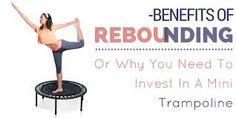 Rebounding or Bouncing on a Trampoline Health Benefits. #Besttrampoline7 #Trampolineforyou. http://www.trampolinesforyou.com/
