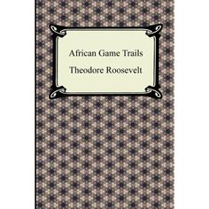 African Game Trails - Paperback