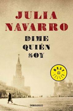 DIME QUIEN SOY de Julia Navarro. Un periodista recibe la propuesta de investigar la vida de su bisabuela, Amelia Garayoa, una mujer de la que sólo sabe que huyó abandonando a su marido y a su hijo poco antes de que estallara la guerra civil española.