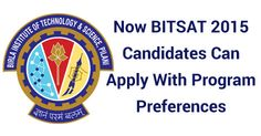 Now BITSAT 2015 Candidates Can Apply With Program Preferences