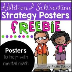 Addition and Subtraction Strategy Posters {FREEBIE} Are you looking for some great visuals to help y Math Strategies Posters, Mental Math Strategies, Subtraction Strategies, Addition Strategies, Math Charts, Math Anchor Charts, Math Addition, Addition And Subtraction, Worksheets