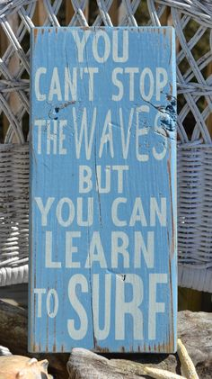 "Beach Decor, Beach Theme, Surfing Decor ""You Can't Stop The Waves But You Can Learn To Surf"", OBX Reclaimed Beach Wood via Etsy"