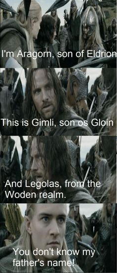 This is funny because in The Hobbit BOFTA Thranduil can't remember Aragon's name