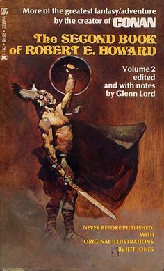 The Second Book of Robert E. Howard. Cover Art by Jeff Jones.