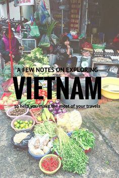 Vietnam is a country full of adventure, amazing landscape, friendly locals and delicious cuisine! Here are a few tips to help you make the most of your time in Vietnam.