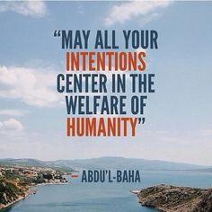 Abdul Baha, #Bahai, #intentions, #humanity