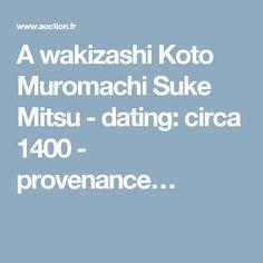 A wakizashi Koto Muromachi Suke Mitsu - dating: circa 1400 - provenance…