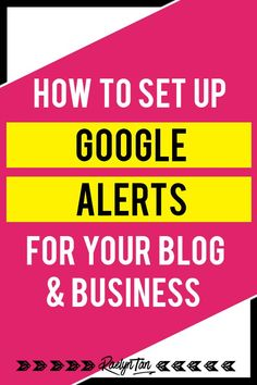 How to Set-up and Use Google Alerts for Your Blog & Business! We'll walk you through this process, so you can stay on top of things. This will allow you to keep up your brand's reputation, while also best catering to your audience. | #BloggingTips #GoogleForBlogs
