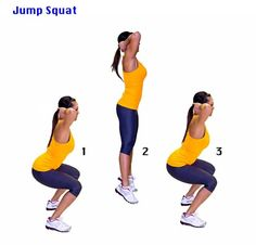 Jump Squat With proper posture, stand while the feet is shoulder-width apart. Bend knees to about 90 degrees, squatting down. Now with all your leg and glutes, jump as high as you can. Land softly, absorbing the impact, with your knees bent back to squat position. Do this for 3-4 sets of 6-8 reps.