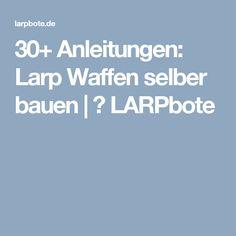 30+ Anleitungen: Larp Waffen selber bauen  | ⚔ LARPbote