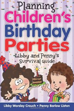 Planning Children's Birthday Parties: Libby and « Library User Group