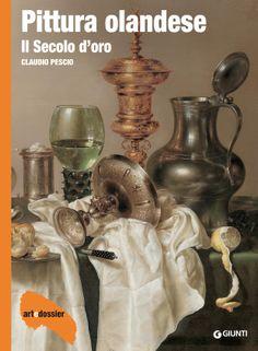 Pittura olandese. Il secolo d'oro di Claudio Pescio Art e Dossier, dossier n…