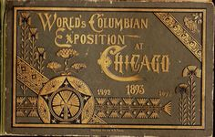 Worlds Columbian Exposition at Chicago 1893 Pictorial Book May to October 31