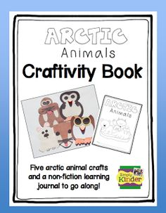 Arctic Animals Reports including close reading passages, graphic organizers, writing pages, and a craft from Simply Kinder!