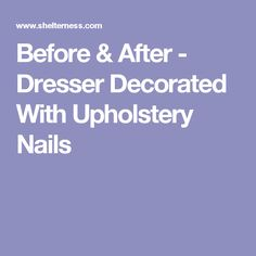 Before & After - Dresser Decorated With Upholstery Nails